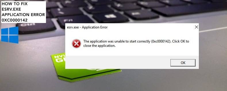 Esrv.exe Application Error 0xc0000142
