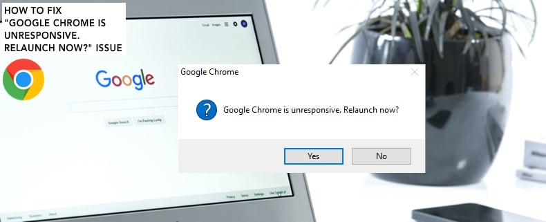 google chrome is unresponsive