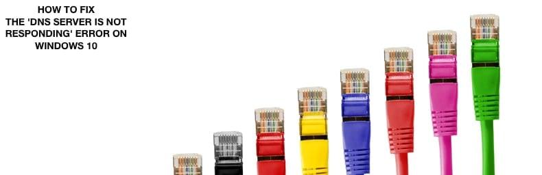 How To Fix The 'DNS server isn't responding' Error?