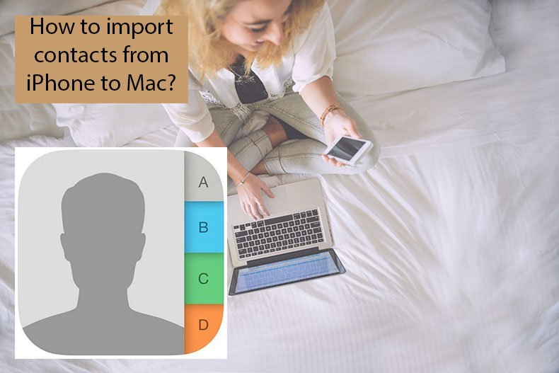 How to import contacts from iPhone to Mac?