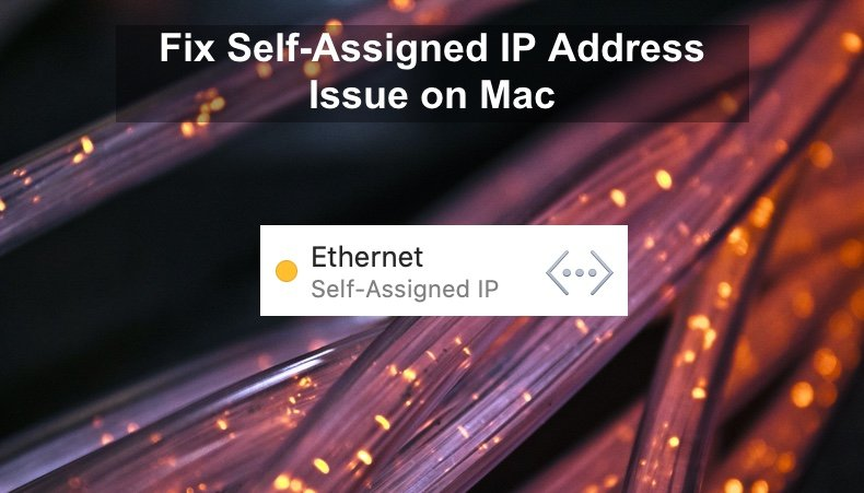 Fix Self-Assigned IP Address Issue on Mac