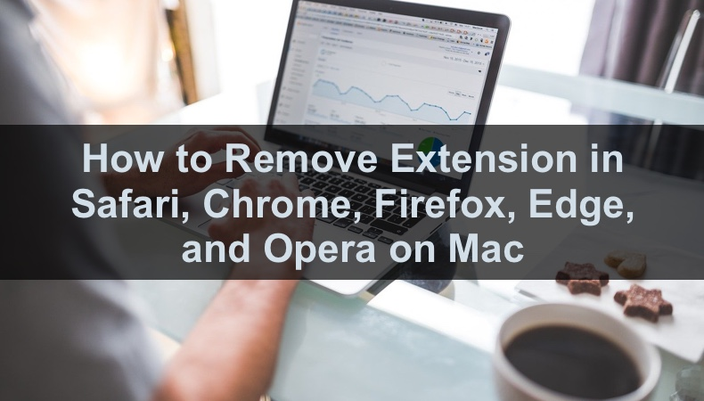 How to Remove Extensions in All Major Browsers on Mac