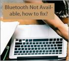 Bluetooth Not Available, how to fix?